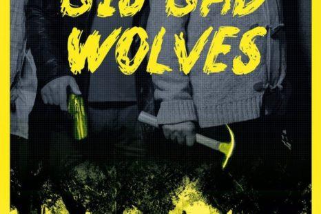 Big Bad Wolves: el sabor agridulce de la venganza