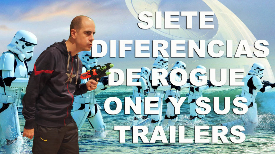 T&C – RogueOne: 7 diferencias entre la película y sus trailers