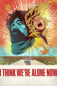 "Poster de la película ""I Think We're Alone Now"""